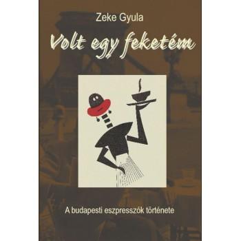 Zeke Gyula, Volt egy feketém