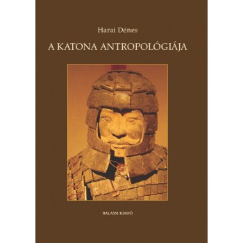 Harai Dénes, A katona antropológiája