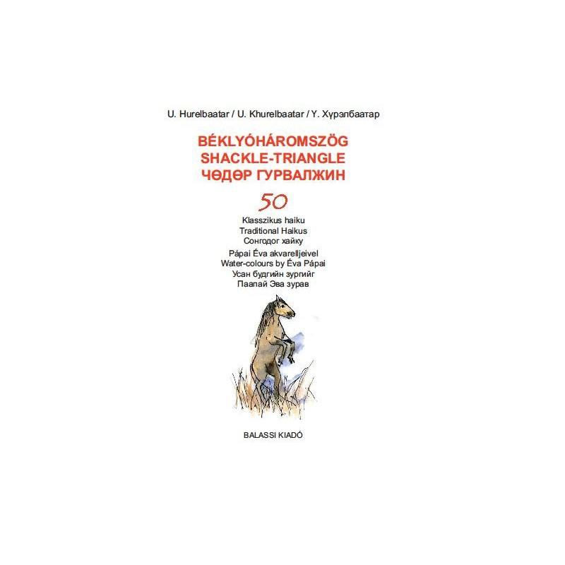 Hurelbaatar, Urjin, Pápai Éva, Béklyóháromszög