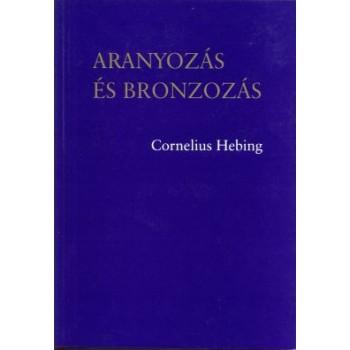 Hebing, Cornelius, Aranyozás és bronzozás