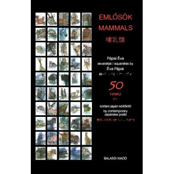 Emlősök Mammals. 50  haiku kortárs japán szerzőktől