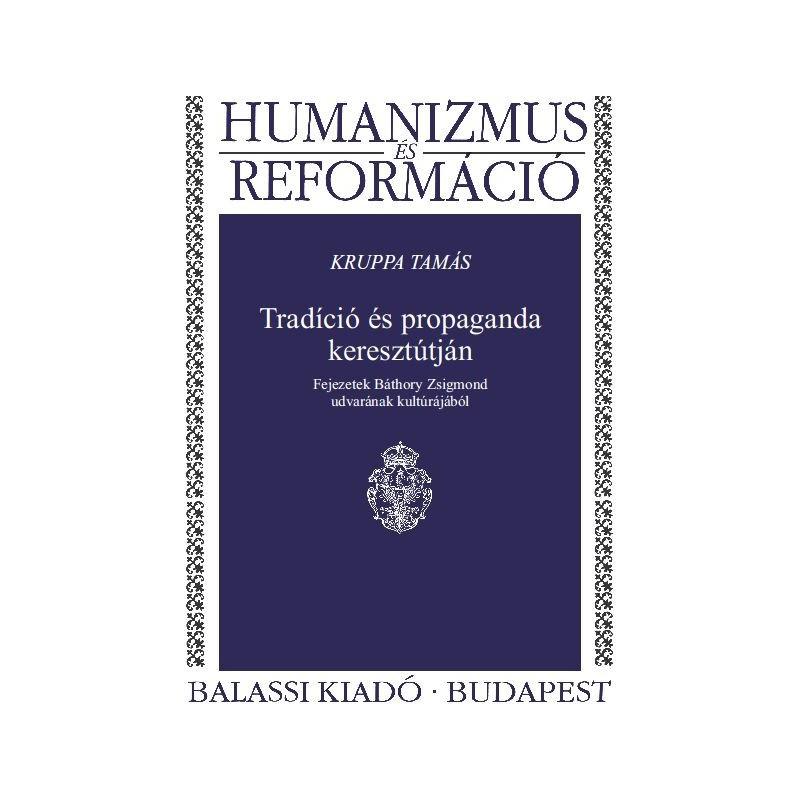 Kruppa Tamás, Tradíció és propaganda keresztútján