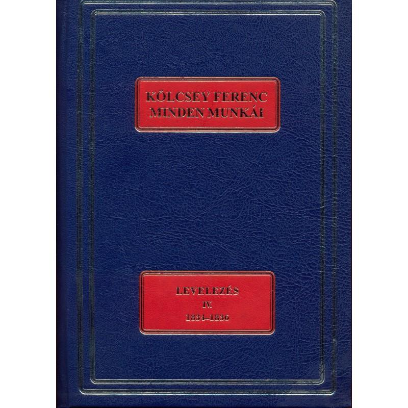 Kölcsey Ferenc minden munkái. Levelezés IV. 1834–1836. S.a.r. Szabó G. Zoltán