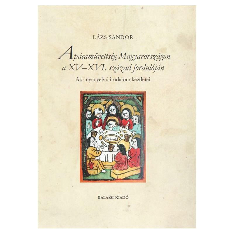 Lázs Sándor, Apácaműveltség Magyarországon a XV–XVI. század fordulóján