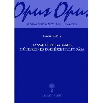 Görföl Balázs, Hans-Georg Gadamer művészet- és költészetfelfogása