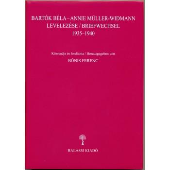 Bónis Ferenc, s.a.r., Bartók Béla–Annie Müller-Widmann Levelezése / Briefwechsel 1935–1940