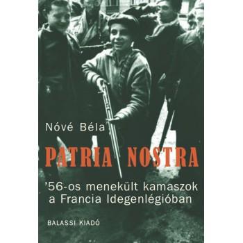 Nóvé Béla, Patria nostra. '56-os menekült kamaszok a Francia Idegenlégióban