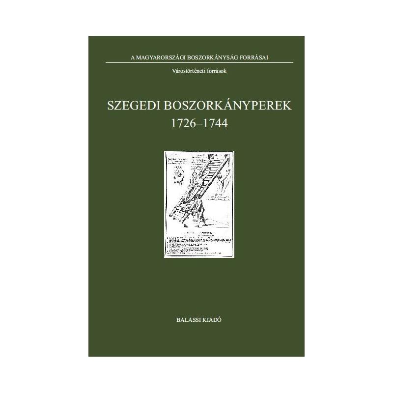 Szegedi boszorkányperek, 1726--1744