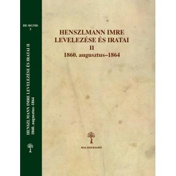 Szentesi Edit(s. a. r.) Henszlmann Imre levelezése I–II.