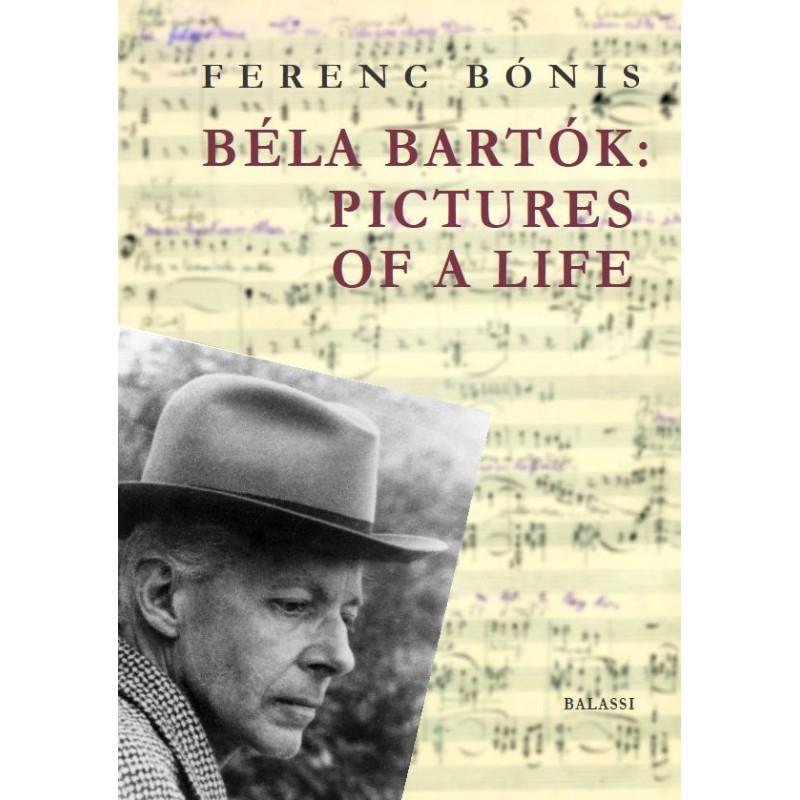 Bónis Ferenc, Béla Bartók: Pictures of a Life