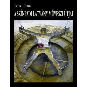 Turnai Tímea, A színpadi látvány művészi útjai