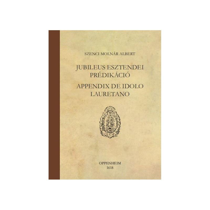 Szenci Molnár Albert, Jubileus esztendei prédikáció, Appendix de idolo Lauretano