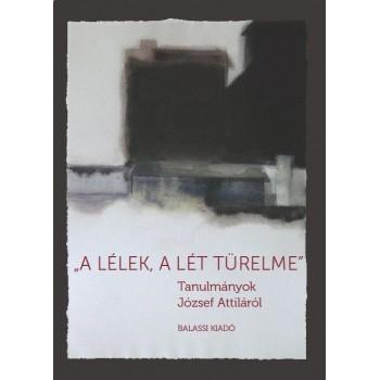 """Veres András szerk., """"a lélek, a lét türelme""""."""