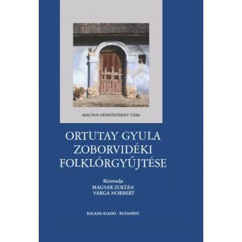 Magyar Zoltán–Varga Norbert s.a.r., Ortutay Gyula zoborvidéki folklórgyűjtése