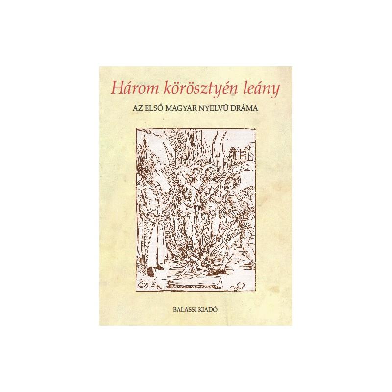 Dömötör Adrienne, Szentgyörgyi Rudolf, s.a.r., Három körösztyén leány