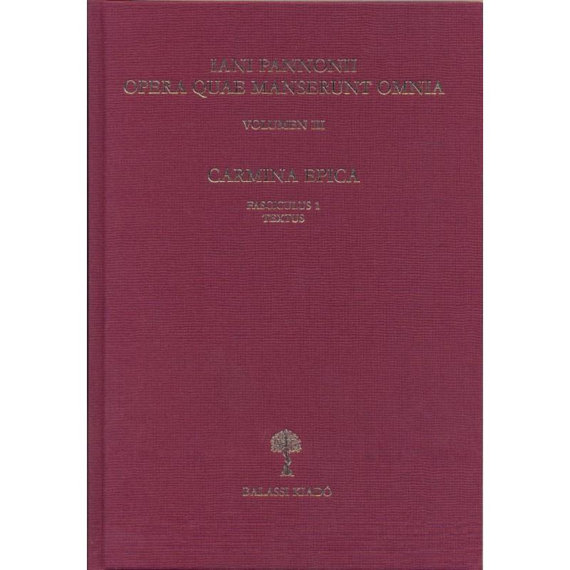 Iani Pannonii opera quae supersunt omnia III.