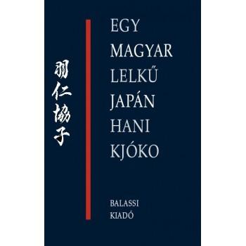 Egy magyar lelkű japán, Hani Kjóko