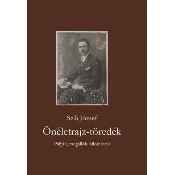 Szili József, Önéletrajz-töredék