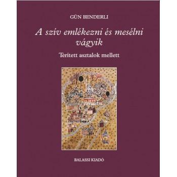 Gün Benderli, A szív emlékezni és mesélni vágyik