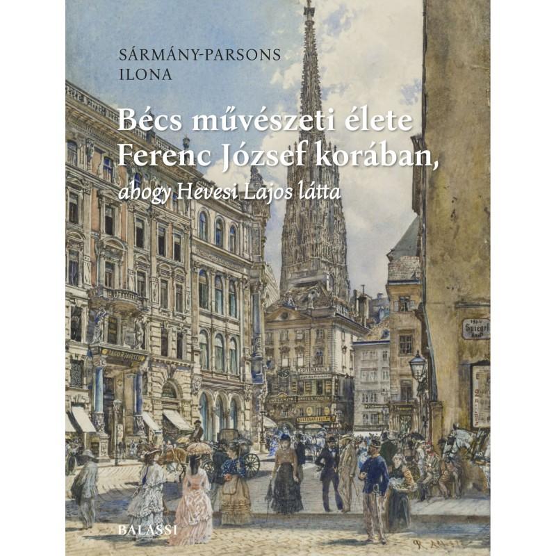 Sármány-Parsons Ilona, Bécs művészeti élete Ferenc József korában,