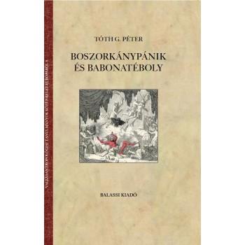 Tóth G. Péter, Boszorkánypánik és babonatéboly