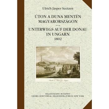 Ulrich Jasper Seetzen, Úton a Duna mentén Magyarországon