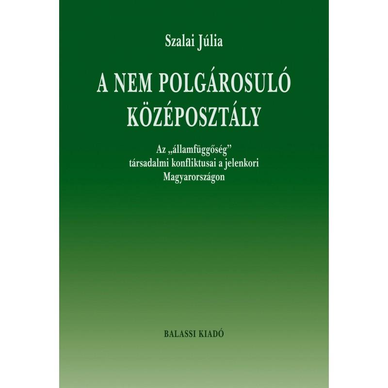 Szalai Júlia, A nem polgárosuló középosztály