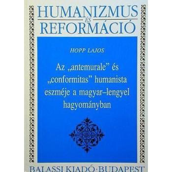 """Hopp Lajos, Az """"antemurale"""" és """"conformitas"""" humanista eszméje a magyar–lengyel hagyományban"""