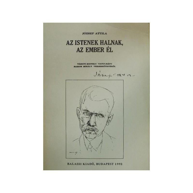József Attila, Az istenek halnak, az ember él. Tárgyi kritikai tanulmány Babits Mihály verseskötetéről (Budapest, 1930)