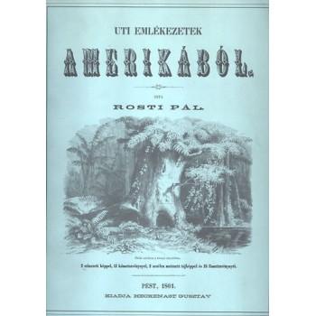 Rosti Pál, Uti emlékezetek Amerikából (Pest, 1861)