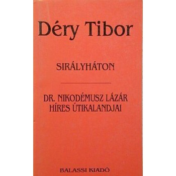 Déry Tibor, Sirályháton – Dr. Nikodémusz Lázár híres útikalandjai