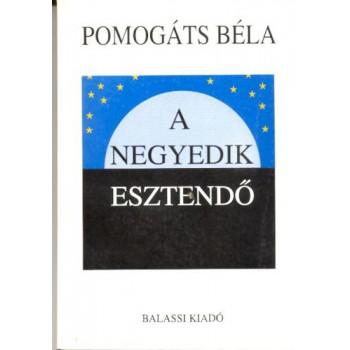 Pomogáts Béla, A negyedik esztendő