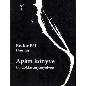 Bodor Pál (Diurnus), Apám könyve. Haldoklás anyanyelven