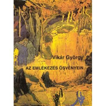 Vikár György, Az emlékezés ösvényein