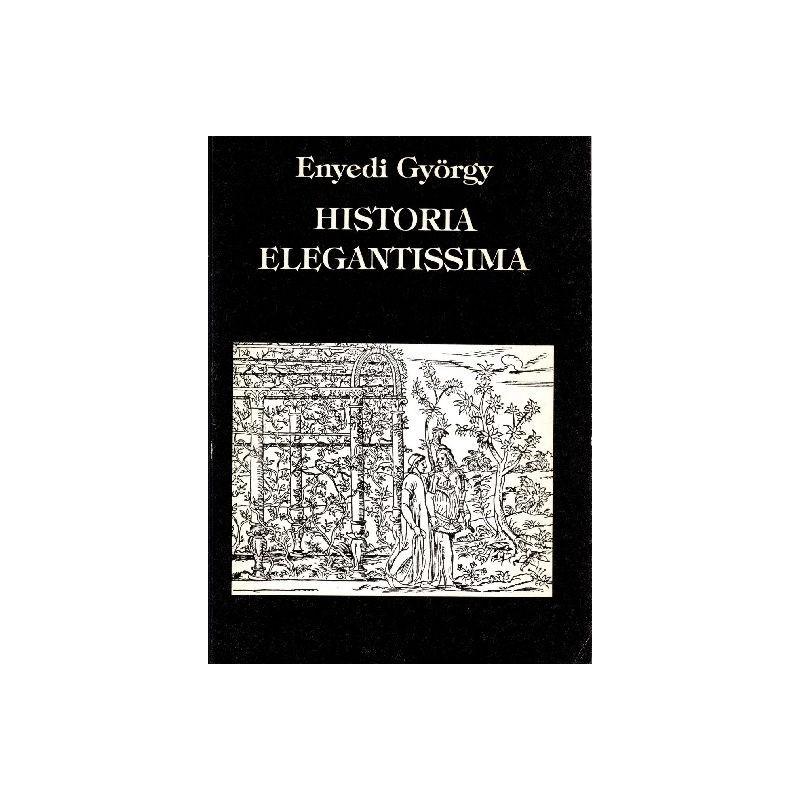 Enyedi György, Histora elegantissima
