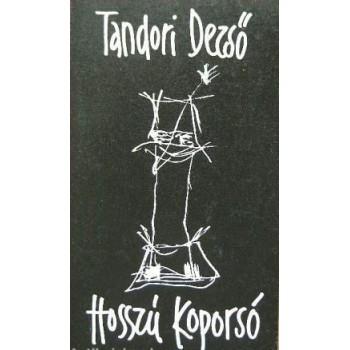 Tandori Dezső, Hosszú Koporsó