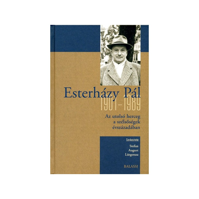 Stefan August Lütgenau (szerk.), Esterházy Pál (1901–1989)  Az utolsó herceg sorsa a szélsőségek  évszázadában