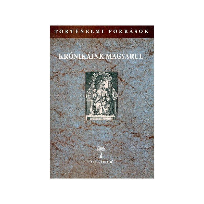 Kulcsár Péter (szerk.), Krónikáink magyarul III/3