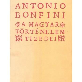 Bonfini, Antonio, A magyar történelem tizedei