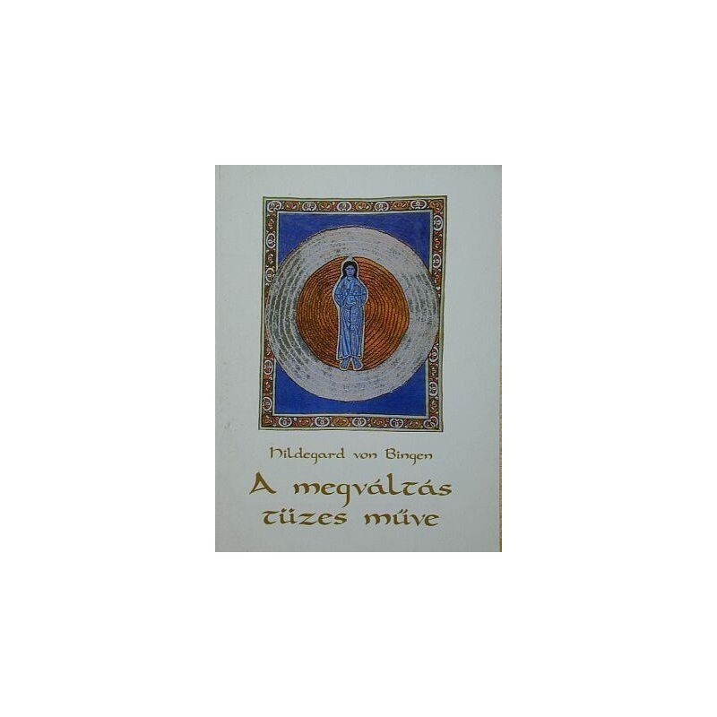 Bingen, Hildegard von, A megváltás tüzes műve