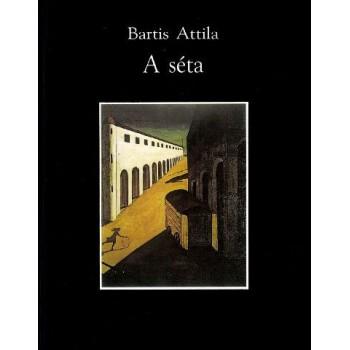 Bartis Attila, A séta