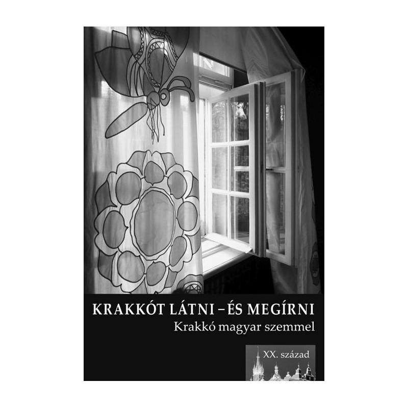 Petneki Áron szerk., Krakkót látni – és megírni.