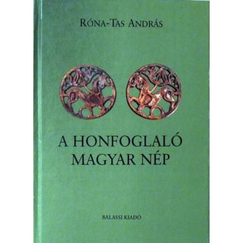 Róna-Tas András, A honfoglaló magyar nép