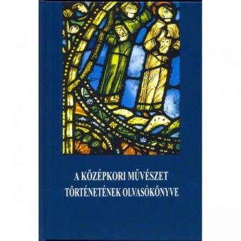 A középkori művészet történetének olvasókönyve. XI–XV. század