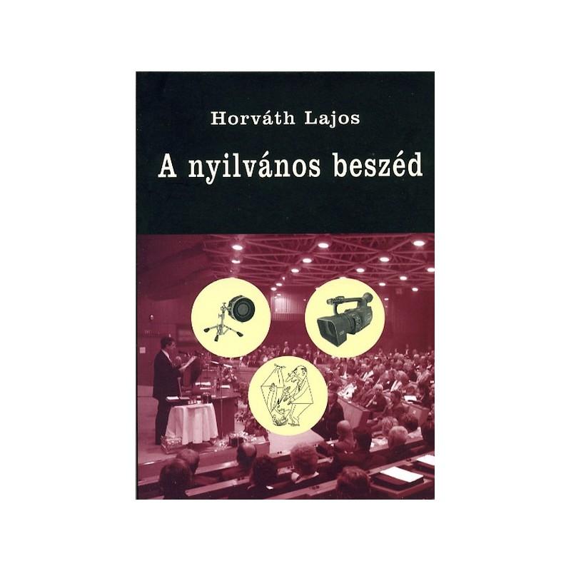 Horváth Lajos, A nyilvános beszéd