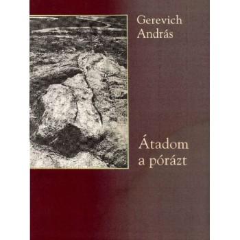 Gerevich András, Átadom a pórázt