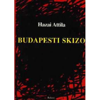 Hazai Attila, Budapesti skizo