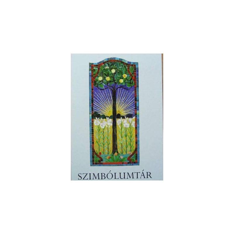Szimbólumtár. Jelképek, motívumok, témák az egyetemes és a magyar kultúrából
