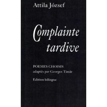József Attila, Kései sirató. Válogatott versek / Complainte tardive. Poèmes choisis,