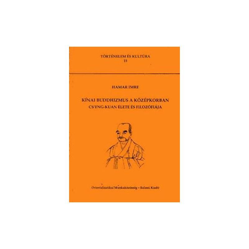 Hamar Imre, Kínai buddhizmus a középkorban. Cs'eng-kuan élete és filozófiája